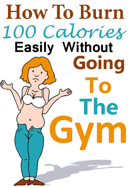 How-To-Burn-100-Calories-Easily-Without-Going-To-The-Gym.jpg